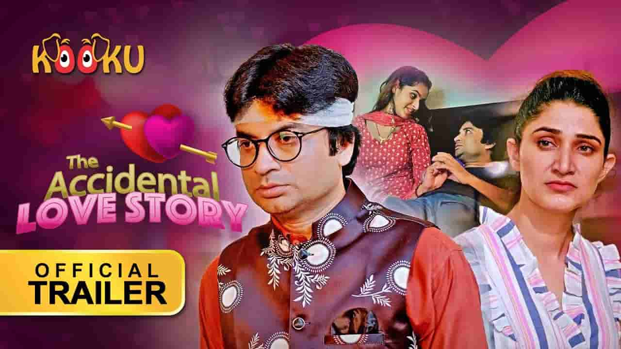 Download The Accidental Love Story full Web Series HD